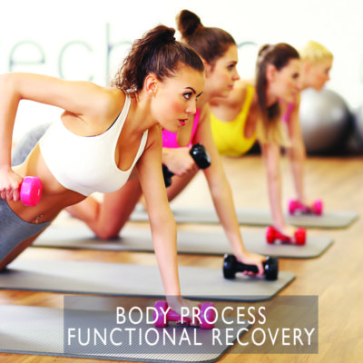 Body Process FUNCTIONAL RECOVER