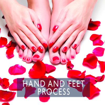 HAND AND FEET Process